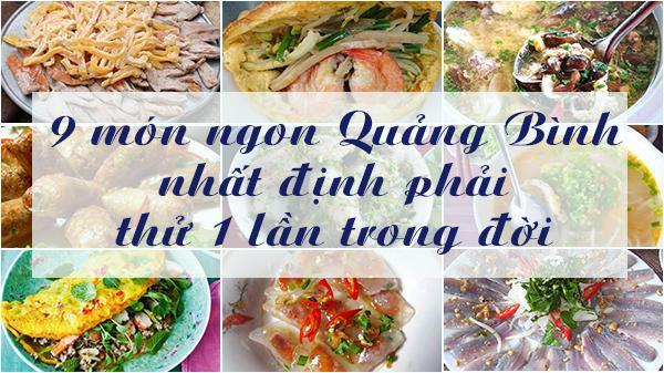 Đưa bạn về thăm quê Quảng Bình, nhất định phải đi ăn hết 9 đặc sản này rồi… mới cho về